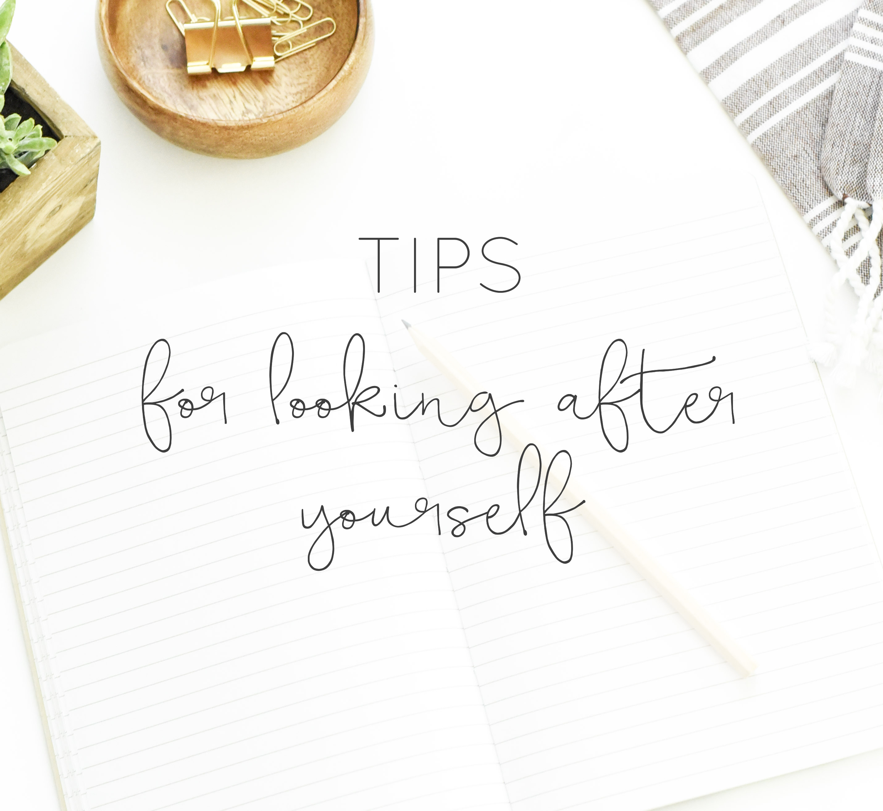 tips for looking after yourself blog sail and swan self care love lifestyle brand stationery australia